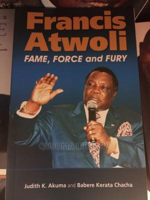 Francis Atwoli: Fame, Force and Fury by Akuma, Chacha   Books & Games for sale in Kajiado, Ngong