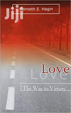 Love the Way to Victory -Kenneth Hagin   Books & Games for sale in Nairobi, Nairobi Central