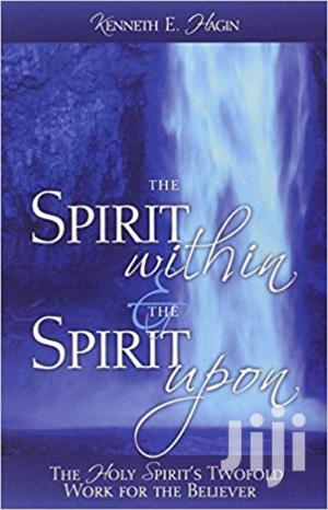 The Spirit Within And The Spirit Upon Kenneth Hagin   Books & Games for sale in Nairobi, Nairobi Central