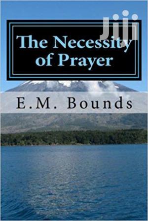 Necessity Of Prayer-e.M Bounds | Books & Games for sale in Nairobi, Nairobi Central