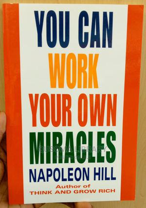 You Can Work Your Own Miracles- Napoleon Hill | Books & Games for sale in Kajiado, Kitengela