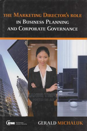 The Marketing Director's Role In Business Planning And Corporate Governance | Books & Games for sale in Nairobi, Nairobi Central