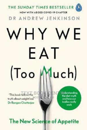 Why We Eat (Too Much): The New Science Of Appetite | Books & Games for sale in Nairobi, Nairobi Central