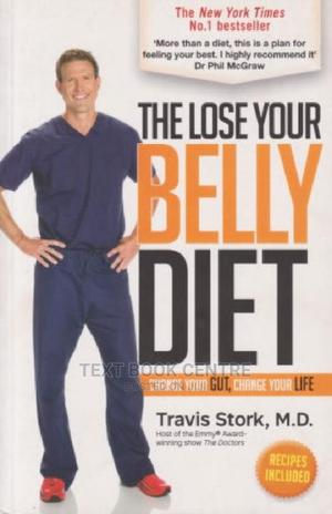 The Lose Your Belly Diet: Change Your Gut, Change Your Life   Books & Games for sale in Nairobi, Nairobi Central
