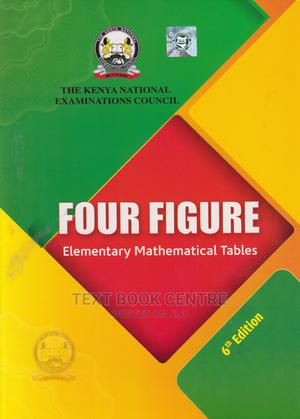 KNEC Four Figure Elementary Mathematical Tables 6th Edition | Books & Games for sale in Nairobi, Nairobi Central