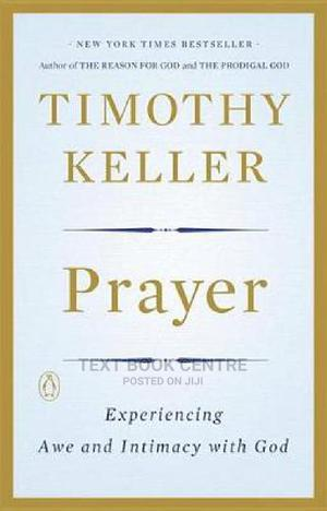 Prayer: Experiencing Awe And Intimacy With God | Books & Games for sale in Nairobi, Nairobi Central