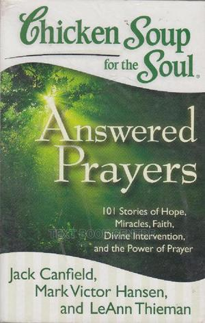 Chicken Soup For The Soul: Answered Prayers: 101 Stories Of Hope, Miracles,... | Books & Games for sale in Nairobi, Nairobi Central