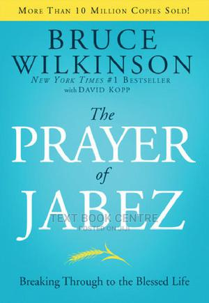 The Prayer Of Jabez: Breaking Through To The Blessed Life | Books & Games for sale in Nairobi, Nairobi Central