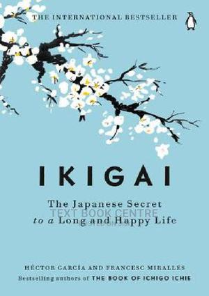 Ikigai: The Japanese Secret To A Long And Happy Life | Books & Games for sale in Nairobi, Nairobi Central