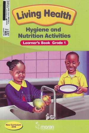 Living Health Hygiene And Nutrition Activities Learner's Book Grade 1 | Books & Games for sale in Nairobi, Nairobi Central