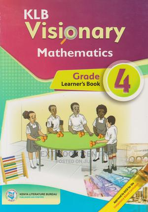 KLB Visionary Mathematics Grade 4 (Approved) | Books & Games for sale in Nairobi, Nairobi Central