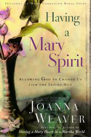 Having A Mary Spirit: Allowing God To Change Us From The Inside Out   Books & Games for sale in Nairobi, Nairobi Central