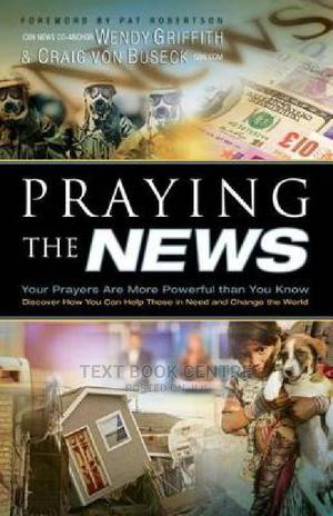 Praying The News: Your Prayers Are More Powerful Than You Know | Books & Games for sale in Nairobi, Nairobi Central