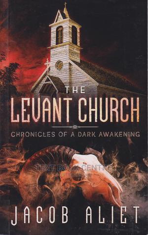 Levant Church Chronicles Of A  Dark Awakening By Jacob Aliet   Books & Games for sale in Nairobi, Nairobi Central