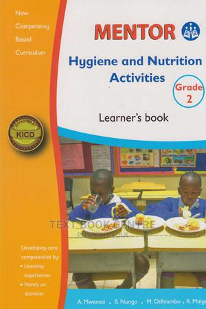 Mentor Hygiene And Nutrition Activities Learner's Book Grade 2 | Books & Games for sale in Nairobi, Nairobi Central