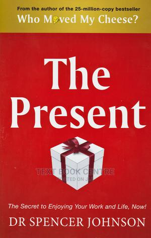 The Present :The Secret To Enjoying Your Work And Life,Now! | Books & Games for sale in Nairobi, Nairobi Central