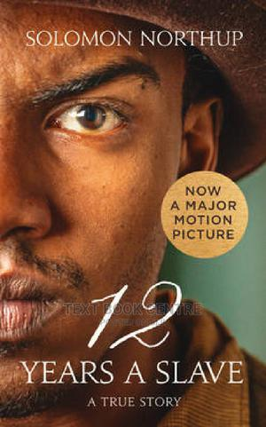 Twelve Years A Slave: A True Story | Books & Games for sale in Nairobi, Nairobi Central
