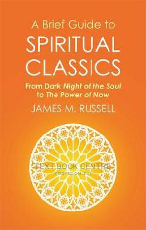 A Brief Guide To Spiritual Classics: From Dark Night Of The Soul To The Power...   Books & Games for sale in Nairobi, Nairobi Central