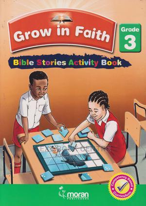 Moran Grow In Faith Bible Stories Activities Book Grade 3 | Books & Games for sale in Nairobi, Nairobi Central