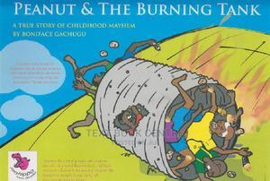 Peanut & The Burning Tank: A True Story Of Childhood Mayhem | Books & Games for sale in Nairobi, Nairobi Central