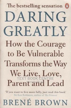 Daring Greatly: How The Courage To Be Vulnerable Transforms The Way We... | Books & Games for sale in Nairobi, Nairobi Central