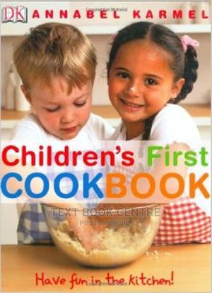 Children's First Cookbook: Have Fun In The Kitchen! | Books & Games for sale in Nairobi, Nairobi Central