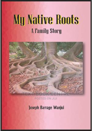My Native Roots: A Family Story | Books & Games for sale in Nairobi, Nairobi Central