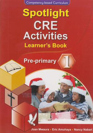 Spotlight CRE Activities Pre-primary 1 (Approved) | Books & Games for sale in Nairobi, Nairobi Central