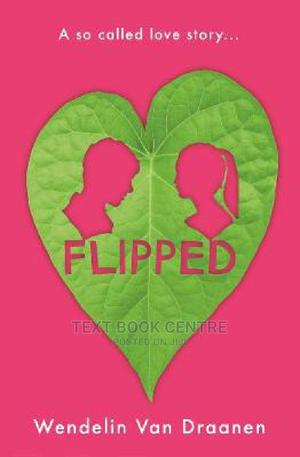 Flipped - A Love Story (Macmillan) | Books & Games for sale in Nairobi, Nairobi Central