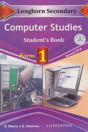 Longhorn Secondary Computer Studies Student's Book Form 1   Books & Games for sale in Nairobi, Nairobi Central