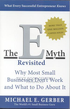 The E-myth Revisited: Why Most Small Businesses Don't Work And What To Do... | Books & Games for sale in Nairobi, Nairobi Central