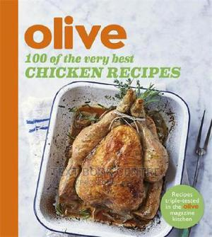 Olive: 100 Of The Very Best Chicken Recipes | Books & Games for sale in Nairobi, Nairobi Central