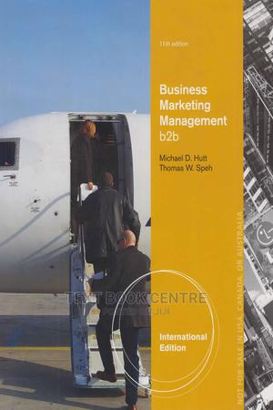 Business Marketing Management B2B 11th Edition | Books & Games for sale in Nairobi, Nairobi Central