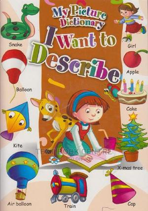 My Picture Dictionary I Want To Describe | Books & Games for sale in Nairobi, Nairobi Central
