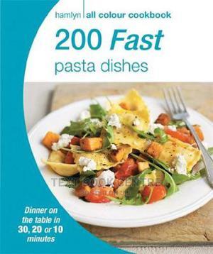 Hamlyn All Colour Cookbook: 200 Fast Pasta Dishes (B66KS) | Books & Games for sale in Nairobi, Nairobi Central