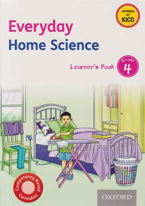 OUP Everyday Home Science Grade 4 (Approved) | Books & Games for sale in Nairobi, Nairobi Central