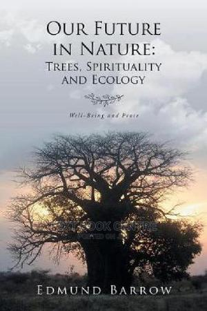 Our Future In Nature: : Trees, Spirituality, And Ecology   Books & Games for sale in Nairobi, Nairobi Central
