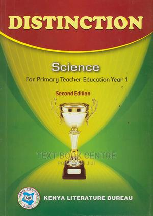Distinction Science For Primary Teacher Education Year 1 | Books & Games for sale in Nairobi, Nairobi Central