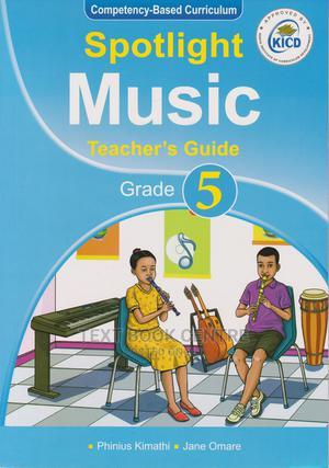 Spotlight Music Teacher's Guide Grade 5 (Approved) | Books & Games for sale in Nairobi, Nairobi Central