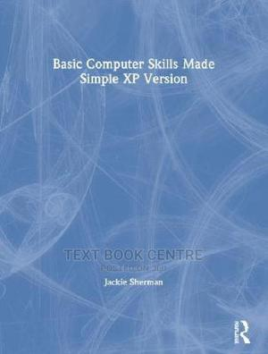 Basic Computer Skills Made Simple XP Version   Books & Games for sale in Nairobi, Nairobi Central