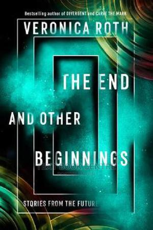 The End And Other Beginnings: Stories From The Future | Books & Games for sale in Nairobi, Nairobi Central