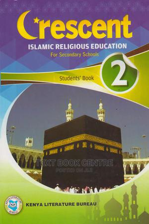 Crescent Islamic Religious Education For Secondary Schools Students' Book Form 2 | Books & Games for sale in Nairobi, Nairobi Central