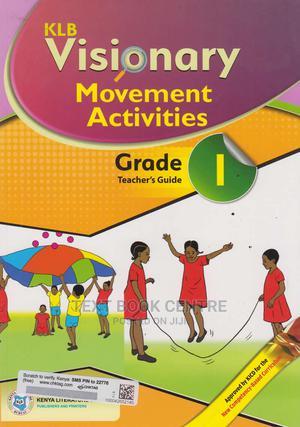 KLB Visionary Movement Activities Grade 1 Teacher's Guide | Books & Games for sale in Nairobi, Nairobi Central