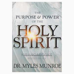 The Purpose and Power of the Holy Spirit;Dr Myles Munroe | Books & Games for sale in Nairobi, Nairobi Central