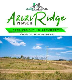 Azizi Ridge Nakuru | Land & Plots For Sale for sale in Nakuru, Naivasha