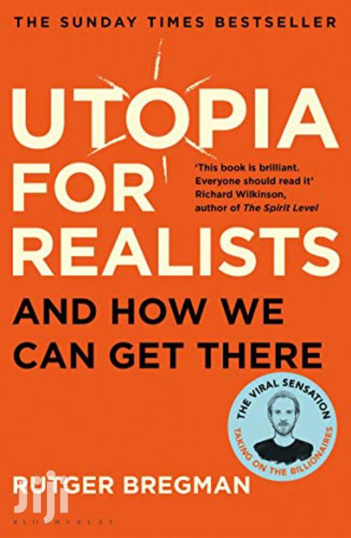 Utopia For Realists -rutger Bregman