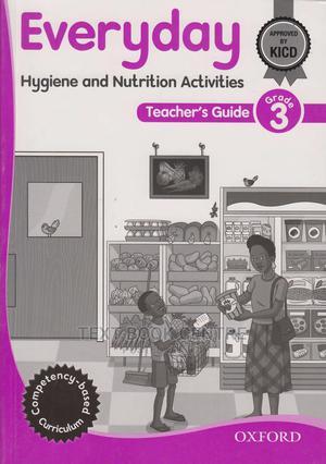 OUP Everyday Hygiene & Nutrition Teachers Guide Grade 3 | Books & Games for sale in Nairobi, Nairobi Central