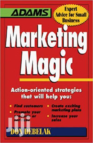 Marketing Magic- Don Debelak | Books & Games for sale in Nairobi, Nairobi Central