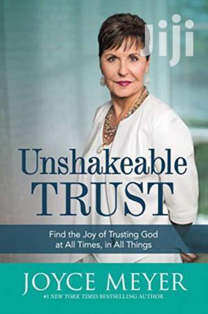Unshakeable Trust - Joyce Meyer   Books & Games for sale in Nairobi, Nairobi Central