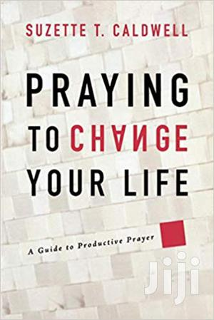 Praying To Change Your Life-suzette   Books & Games for sale in Nairobi, Nairobi Central